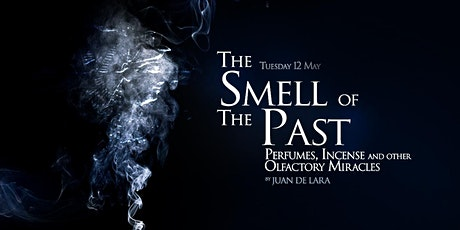 The Smell of the Past: Perfumes, Incense and Other Olfactory Miracles tickets