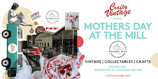 Crafty Vintage : Mothers Day at the Mill