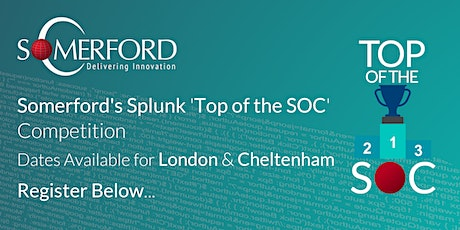 Somerford's Splunk 'Top of the SOC' Competition - Complimentary Event tickets