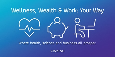 Wellness, Wealth & Work: Your Way tickets