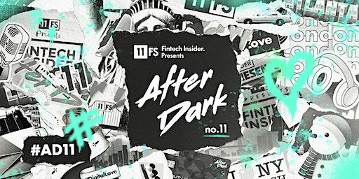 [LONDON]11:FS Fintech Insider Presents: After Dark No11