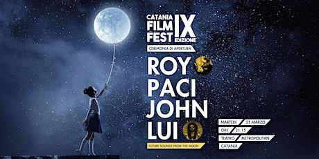 Roy Paci & John Lui Concerto Evento - Apertura IX Ed. Catania Film Fest tickets