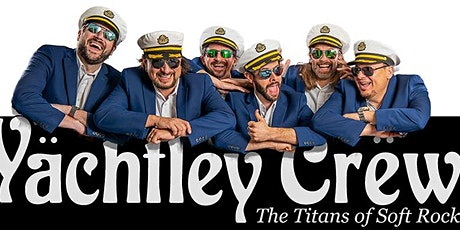 Yächtley Crëw - 'The Titans Of Soft Rock' tickets