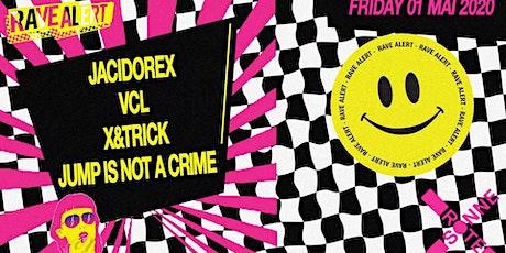 Rave Alert & RS w/ Jacidorex, VCL, X&trick & Jump Is Not A Crime Tickets