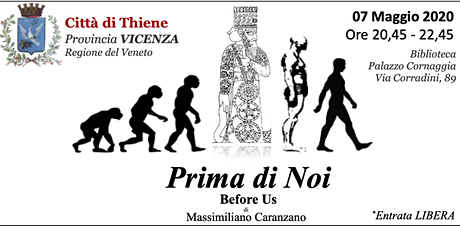 THIENE VICENZA PRIMA di NOI  - Le origini antidiluviane dell'umanità biglietti