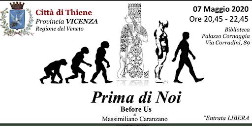 THIENE VICENZA PRIMA di NOI  - Le origini antidiluviane dell'umanità