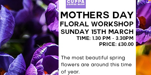 Pre-Mother's Day Floral Workshop