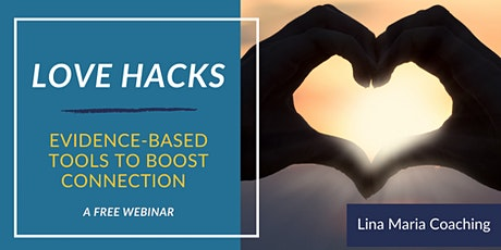 Love Hacks: Evidence-based Tools to Boost Connection Online tickets