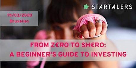 De z€ro à sh€ro: je deviens investisseuse tickets