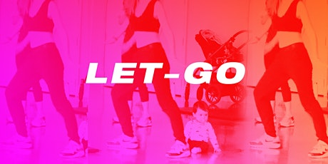LET-GO: a liberating fun dance workout for moms+babies tickets