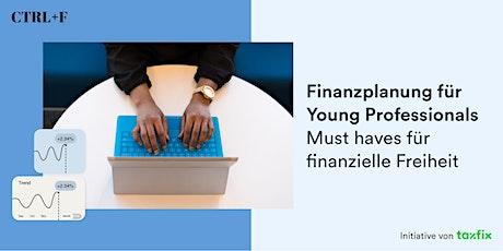 Finanzplanung für Young Professionals: Must haves für finanzielle Freiheit Tickets