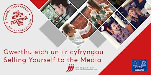 Gwerthu eich hun i'r cyfryngau | Selling yourself to the media