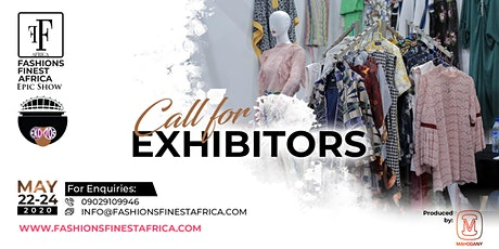 CALL FOR EXHIBITORS - FASHIONS FINEST AFRICA tickets