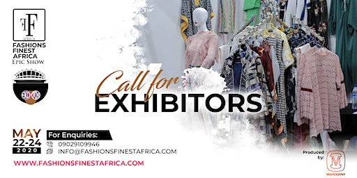 CALL FOR EXHIBITORS - FASHIONS FINEST AFRICA