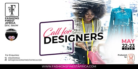 CALL FOR DESIGNERS - Fashions Finest Africa tickets