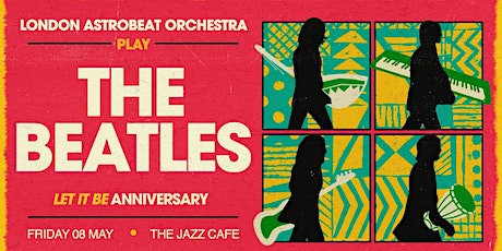 London Astrobeat Orchestra play The Beatles tickets