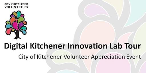 Volunteer Appreication Event  Digital Kitchener Innovation Lab Tour Feb 25