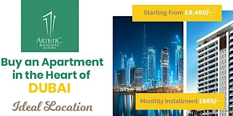 DUBAI PROPERTY INVESTMENT SHOW -ARTISTIC PROPERTIES LAUNCH FOR UK INVESTORS tickets