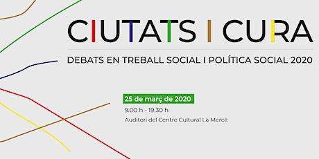 Ciutats i cura - 10 anys dels Debats en Treball Social i Política Social entradas