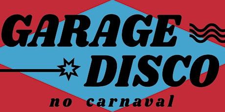 Garage Disco - Encerrando o Carnaval no Selina Aurora ingressos