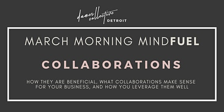 Morning MindFUEL | Collaborations | Dames Collective Detroit tickets