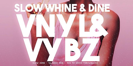 SLOW WHINE & DINE HAPPY HOUR + AFTERPARTY  tickets