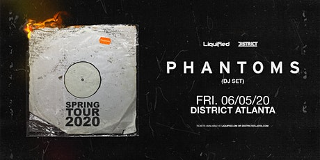 PHANTOMS (dj set) |October 16th 2020 | District Atlanta tickets
