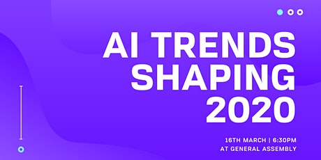 Artificial Intelligence (AI) Trends Shaping 2020 tickets