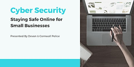 Cyber Security - Staying Safe Online for Small Businesses tickets