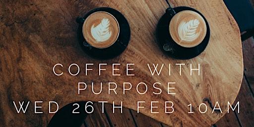 February Coffee with Purpose