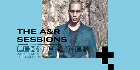 The A&R Sessions With Leon Haynes tickets