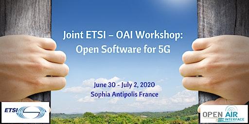 Joint ETSI- OAI Workshop : Open Software for 5G