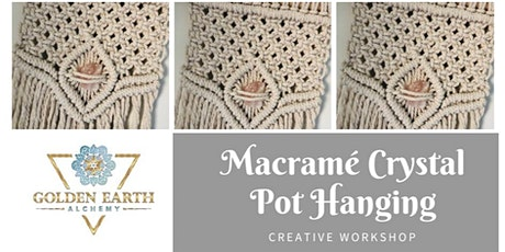 Macrame Crystal Pot Hanging Workshop  tickets