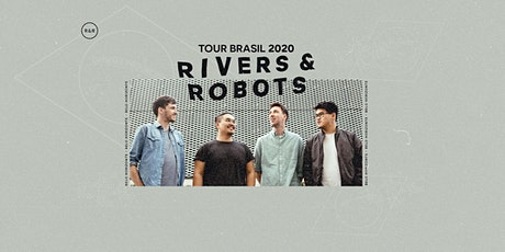 Tour Rivers and Robots 2020 - Belo Horizonte (MG) ingressos