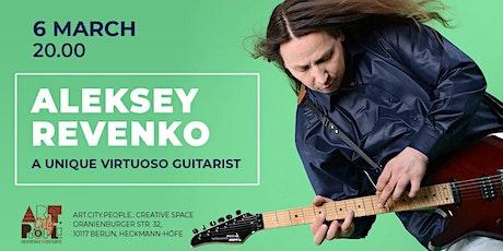 Concert of unique virtuoso guitarist Aleksey Revenko Tickets