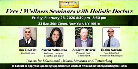 Free ! Wellness Seminars with Holistic Doctors tickets