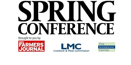 2020 Irish Farmers Journal Spring Conference supported by Livestock and Meat Commission.  tickets