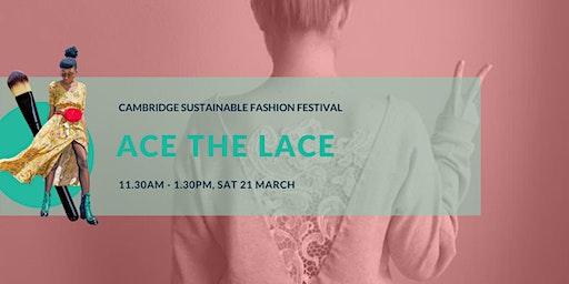 Cambridge Sustainable Fashion Fest: Ace the Lace