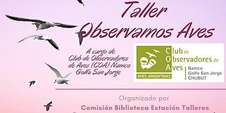 "Taller ""Observamos Aves"" para niñ@s de 6 a 12 años en CPB Pte Ortiz de Km 5 entradas"