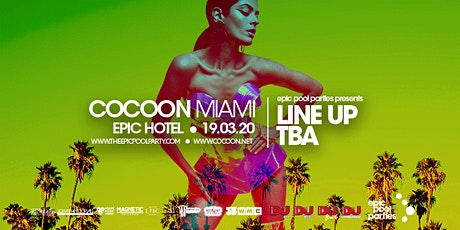 COCOON Miami // Epic Pool Party tickets