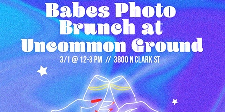 Babes Photo Brunch at Uncommon Ground tickets