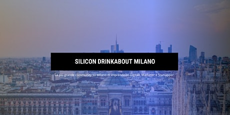Silicon Drink About Milano tickets