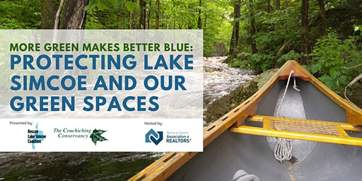 More Green Makes Better Blue: Protecting Lake Simcoe  and our green spaces