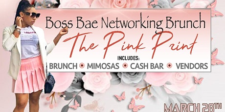 Boss Bae Networking Brunch:The Pink Print tickets