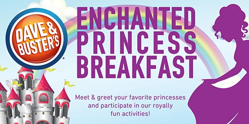 Dave & Buster's  Enchanted Princess Breakfast - Staten Island