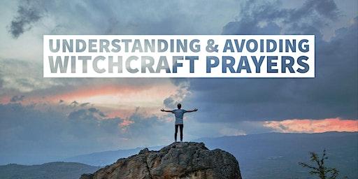 Understanding & Avoiding Witchcraft Prayers