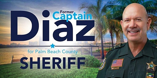 Meet and Greet Captain Lauro Diaz. Candidate for Palm Beach County Sheriff