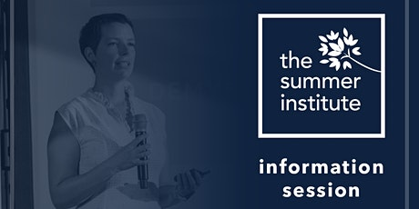 Summer Institute Information session billets