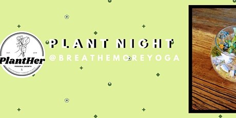 Springy Globe Terrariums- PlantHer Plant Night @BreatheMoreYoga tickets