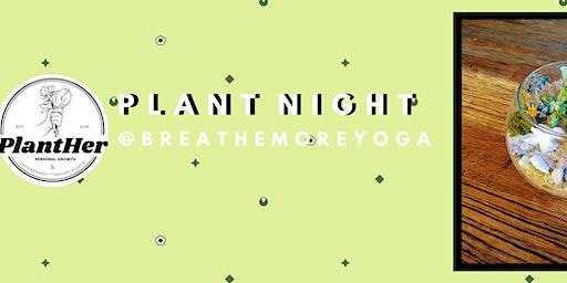Springy Globe Terrariums- PlantHer Plant Night @BreatheMoreYoga